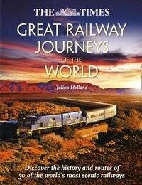 Great Railway Journeys Of The World