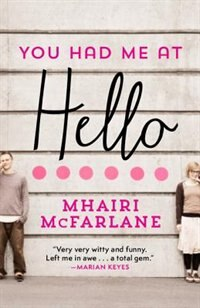 Book You Had Me at Hello by Mhairi McFarlane