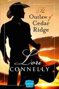The Outlaw Of Cedar Ridge (the Men Of Fir Mountain, Book 1) by Lori Connelly