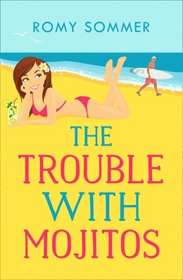Book The Trouble With Mojitos by Romy Sommer