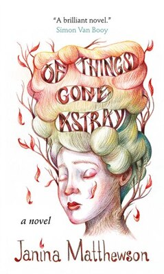 Book Of Things Gone Astray by Janina Matthewson