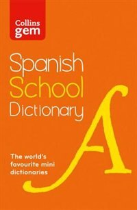 Book Collins Gem Spanish School Dictionary: Trusted Support For Learning, In A Mini-format by Collins Dictionaries