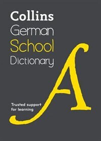 Book Collins German School Dictionary: Trusted Support For Learning by Collins Dictionaries