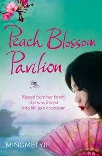 Book PEACH BLOSSOM PAVILION by Mingmei Yip