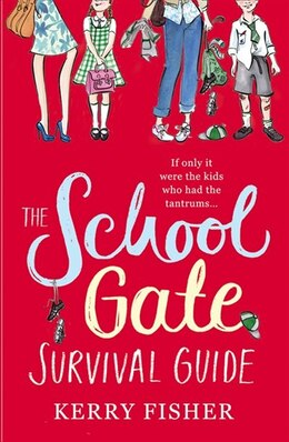 Book The School Gate Survival Guide by Kerry Fisher