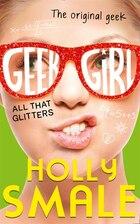 All That Glitters (Geek Girl, Book 4)