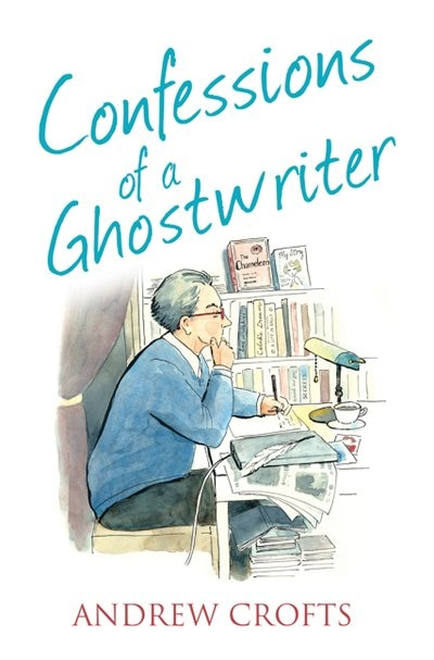 Confessions of a Ghostwriter (The Confessions Series) by Andrew Crofts