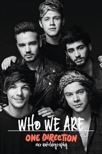 One Direction: Who We Are: Our Official Autobiography: Autobiography
