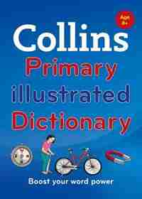 Collins Primary Illustrated Dictionary: Boost Your Word Power, For Age 8+ by Collins Dictionaries