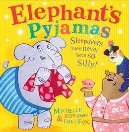Book Elephant's Pyjamas by Michelle Robinson