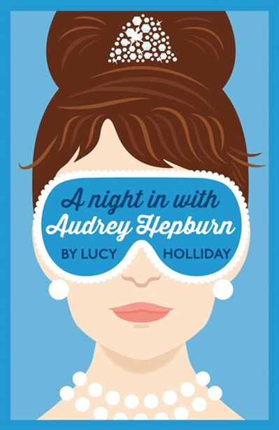A Night In With Audrey Hepburn (a Night In With, Book 1) by Lucy Holliday