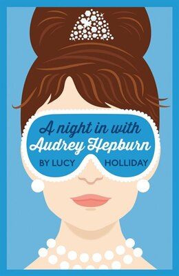 Book A Night In With Audrey Hepburn by Lucy Holliday