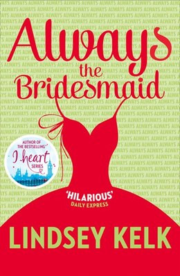 Book Always The Bridesmaid by Lindsey Kelk