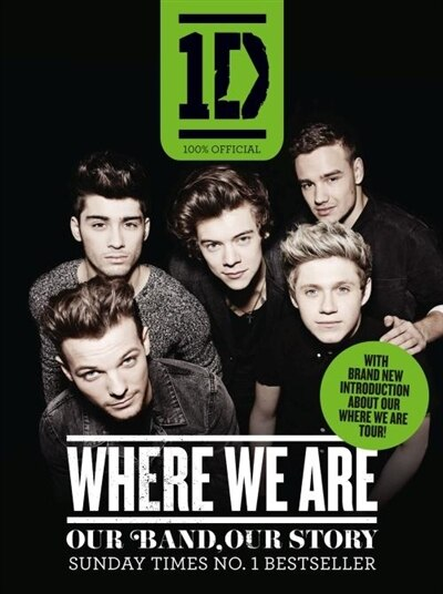 One Direction: Where We Are (100% Official): Our Band, Our Story by Direction One Direction