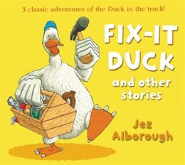 Book Fix-It Duck And Other Stories by Jez Alborough