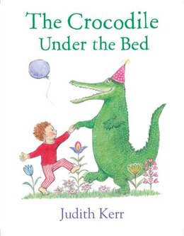 Book The Crocodile Under The Bed by Judith Kerr