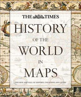 Book History Of The World In Maps: The Rise And Fall Of Empires, Count by Times Atlases