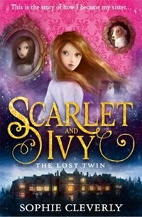 Book The Lost Twin (Scarlet and Ivy, Book 1) by Sophie Cleverly