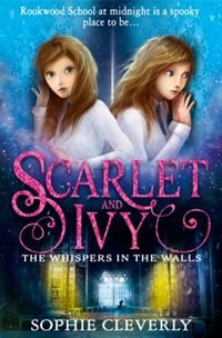 Book The Whispers in the Walls (Scarlet and Ivy, Book 2) by Sophie Cleverly