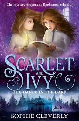 Book The Dance in the Dark (Scarlet and Ivy, Book 3) by Sophie Cleverly