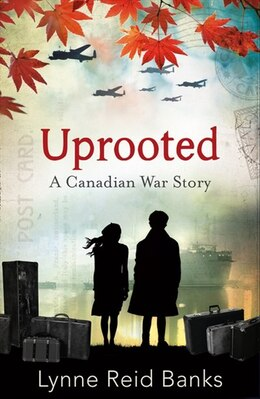 Book Uprooted - A Canadian War Story by Lynne Reid Banks