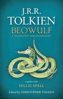 Book Beowulf: A Translation and Commentary, together with Sellic Spell: A Translation And Commentary by J. R. R. Tolkien