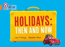 Book Collins Big Cat - Holidays: Then and Now: Band 06/Orange by Lucy. M George