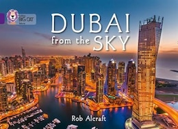 Book Dubai From The Sky: Band 08/purple (collins Big Cat) by Rob Alcraft