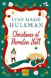 Christmas At Thornton Hall by Lynn Marie Hulsman