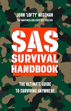 SAS Survival Handbook: The Definitive Survival Guide