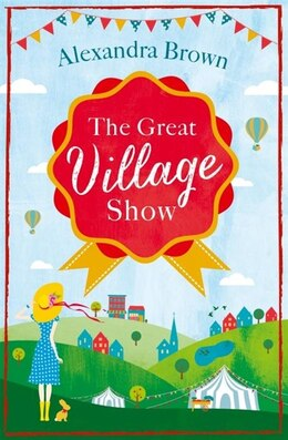 Book The Great Village Show by Alexandra Brown