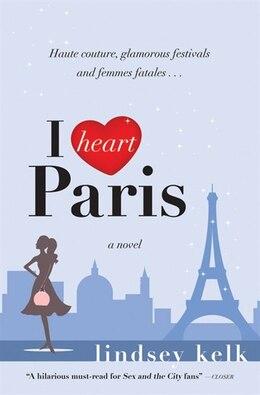 Book I Heart Paris by Lindsey Kelk