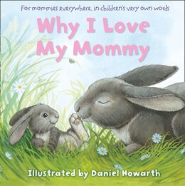 Book Why I Love My Mommy by Daniel Howarth