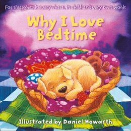 Book Why I Love Bedtime Board Book by Daniel Howarth
