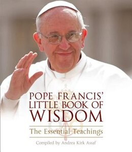 Book Pope Francis Little Book of Wisdom by Andrea Kirk Assaf