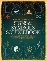 The Illustrated Signs and Symbols Sourcebook