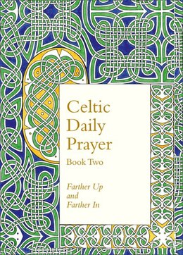 Book Celtic Daily Prayer: Book Two: Farther Up and Farther In (Northumbria Community) by Northumbria Community