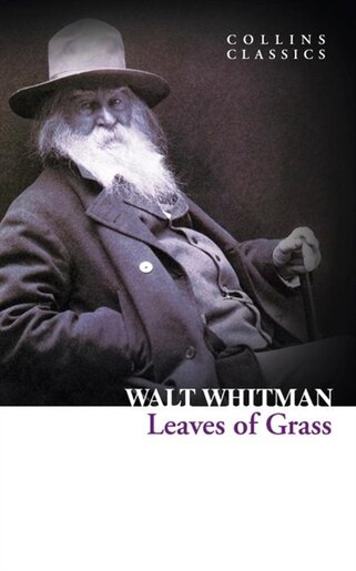 Leaves of Grass (Collins Classics) by Walt Whitman