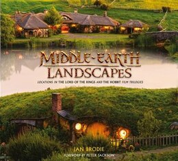 Book Middle-earth Landscapes: Locations in The Lord of the Rings and The Hobbit Film Trilogies by Ian Brodie