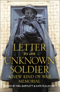 Letter To An Unknown Soldier: A New Kind of War Memorial Made by Thousands of People