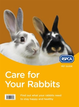 Book RSPCA Pet Guide - Care For Your Rabbit by RSPCA