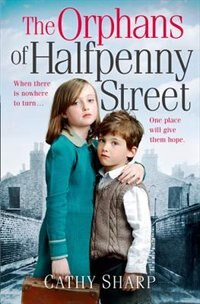 Book The Orphans of Halfpenny Street (Halfpenny Orphans, Book 1) by Cathy Sharp
