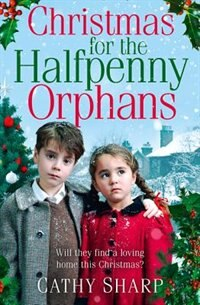 Book Christmas for the Halfpenny Orphans (Halfpenny Orphans, Book 3) by Cathy Sharp
