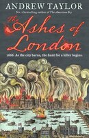 Book The Ashes of London by Andrew Taylor