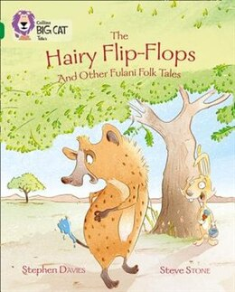 Book Collins Big Cat - The Hairy Flip-Flops and other Fulani Folk Tales: Band 15/Emerald by Stephen Davies