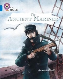 Book Collins Big Cat - The Ancient Mariner: Band 16/Sapphire by Sue Purkiss