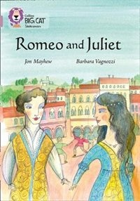 Book Romeo And Juliet: Band 18/pearl (collins Big Cat) by Jon Mayhew