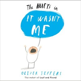 Book It Wasn't Me (The Hueys) by Oliver Jeffers