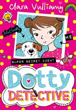 Book Dotty Detective (dotty Detective, Book 1) by Clara Vulliamy