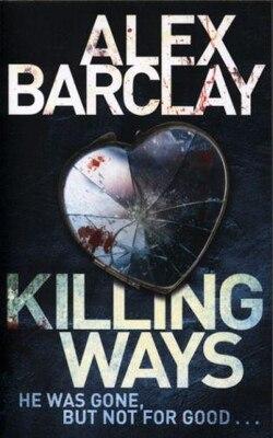 Book Killing Ways by Alex Barclay